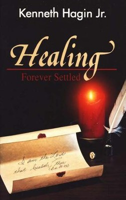 Healing Forever Settled  -     By: Kenneth Hagin Jr.