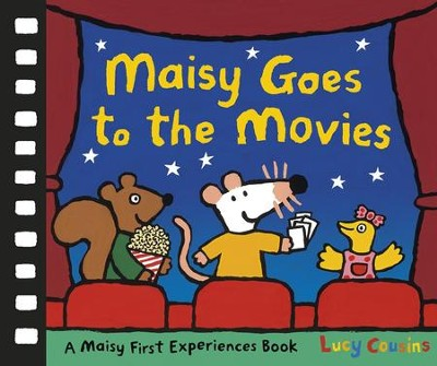 Maisy Goes to the Movies: A Maisy First Experiences Book  -     By: Lucy Cousins     Illustrated By: Lucy Cousins