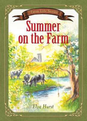 Summer on the Farm - eBook  -     By: Elva Hurst
