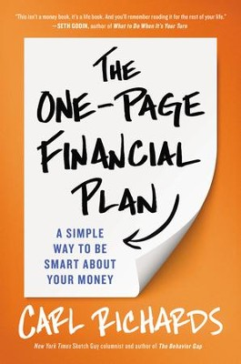 The One-Page Financial Plan: A Simple Way to Be Smart About Your Money - eBook  -     By: Carl Richards