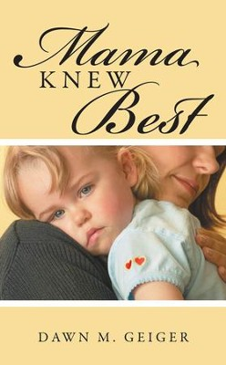 Mama Knew Best - eBook  -     By: Dawn Geiger