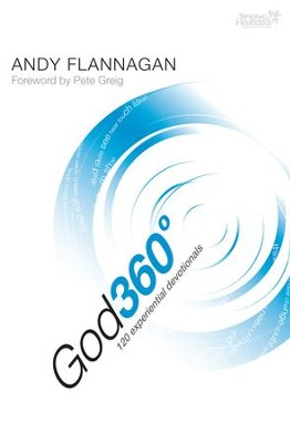 God 360 Degrees: 120 Experiential Devotions - eBook  -     By: Andy Flannagan