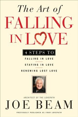 The Art of Falling in Love   -     By: Joe Beam
