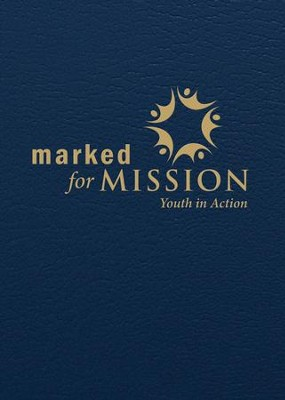 Marked for Mission: Youth in Action - eBook  -     Edited By: Sharon Ely Pearson, Bronwyn Skov