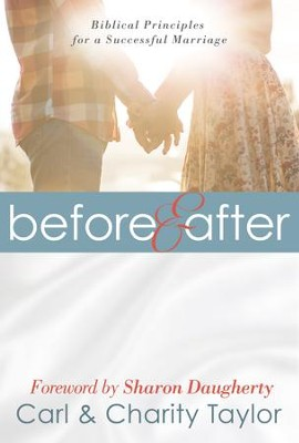 Before & After: Biblical Principles for a Successful Marriage - eBook  -     By: Carl E. Taylor, Charity Taylor