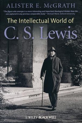 The Intellectual World of C. S. Lewis   -     By: Alister McGrath