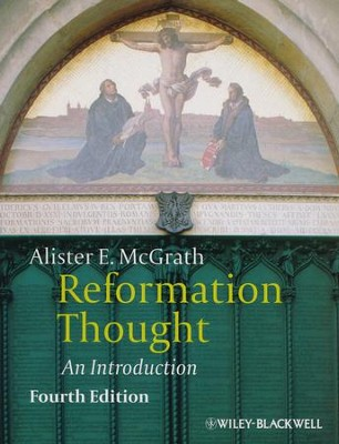 Reformation Thought: An Introduction  -     By: Alister E. McGrath