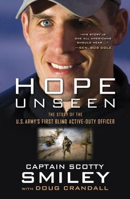 Hope Unseen: The Story Of The U.S. Army's First Blind Active-Duty Officer  -     By: Scotty Smiley, Doug Crandall