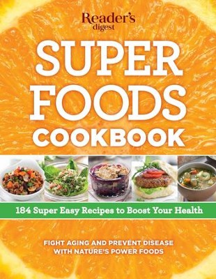Super Foods Cookbook: 184 Super Easy Recipes to Boost Your Health - eBook  -     By: Reader's Digest