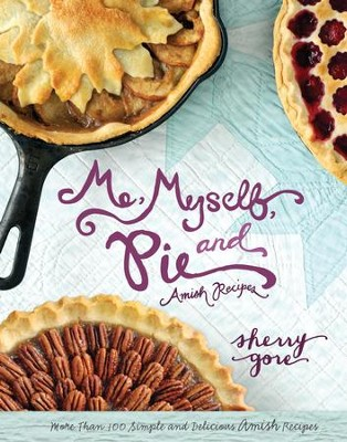 Me, Myself and Pie - eBook  -     By: Sherry Gore
