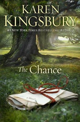 The Chance - By: Karen Kingsbury