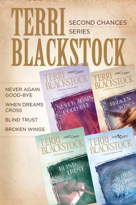 Second Chances Collection: Never Again Good-bye, When Dreams Cross, Blind Trust, Broken Wings - eBook  -     By: Terri Blackstock