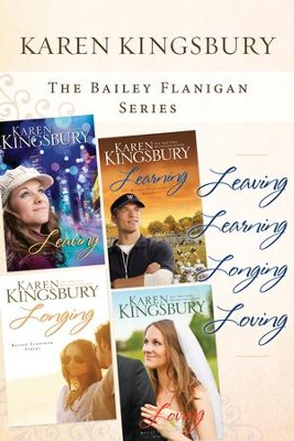 The Bailey Flanigan Collection: Leaving, Learning, Longing, Loving - eBook  -     By: Karen Kingsbury