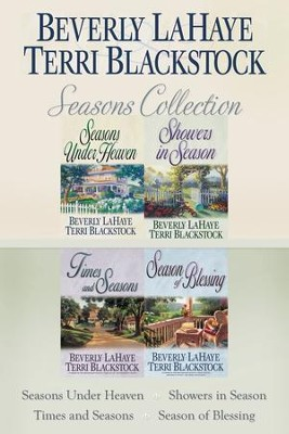 The Seasons Collection: Seasons Under Heaven, Showers in Season, Times and Seasons, Season of Blessing - eBook  -     By: Beverly LaHaye, Terri Blackstock