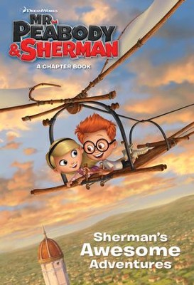 Sherman's Awesome Adventures (Mr. Peabody & Sherman) - eBook  -     By: Molly McGuire Woods     Illustrated By: Fabio Laguna