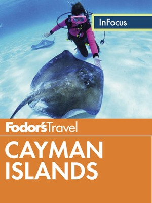 Fodor's In Focus Cayman Islands - eBook  -     By: Fodor's
