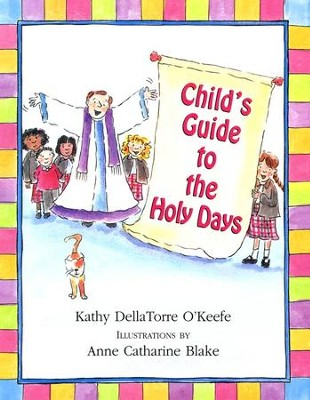 Child's Guide to the Holy Days  -     By: Kathy DellaTorre O'Keefe