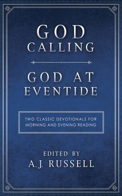 God Calling/God at Eventide: Two Classic Devotionals, for Morning and Evening Reading - eBook  -     Edited By: A.J. Russell     By: Edited by A.J. Russell