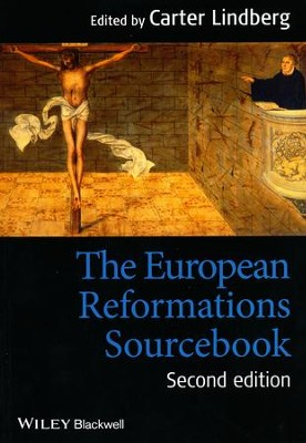 The European Reformations Sourcebook, Second Edition   -     Edited By: Carter Lindberg     By: Carter Lindberg, ed.