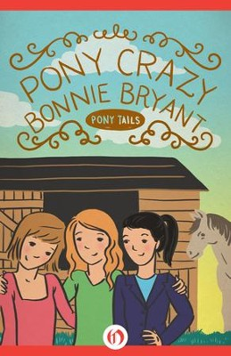 Pony Crazy - eBook  -     By: Bonnie Bryant