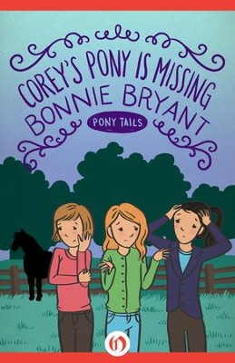 Corey's Pony Is Missing - eBook  -     By: Bonnie Bryant
