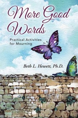 More Good Words: Practical Activities for Mourning - eBook  -     By: Beth Hewett