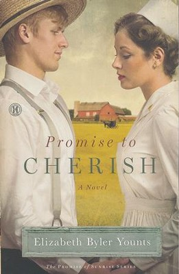 Promise to Cherish, Promise of Sunrise Series #2   -     By: Elizabeth Byler Younts