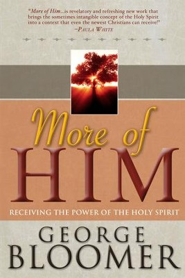 More Of Him: Receiving The Power Of The Holy Spirit - eBook  -     By: George Bloomer
