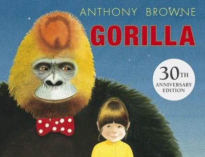 Gorilla  -     By: Anthony Browne     Illustrated By: Anthony Browne