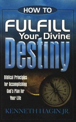 Fulfill Your Divine Destiny  -     By: Kenneth Hagin Jr.