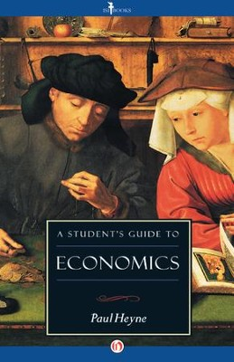 A Student's Guide to Economics / Digital original - eBook  -     By: Paul Heyne