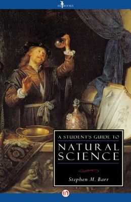 A Student's Guide to Natural Science / Digital original - eBook  -     By: Stephen M. Barr