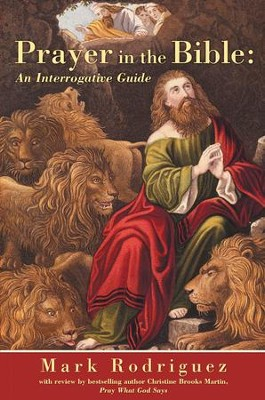 Prayer in the Bible: An Interrogative Guide - eBook  -     By: Mark Rodriguez
