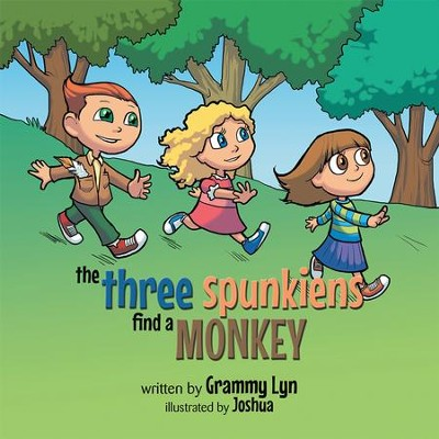 The Three Spunkiens Find a Monkey - eBook  -     By: Grammy Lyn