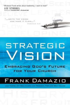 Strategic Vision: Embracing God's Future for Your Church - eBook  -     By: Frank Damazio