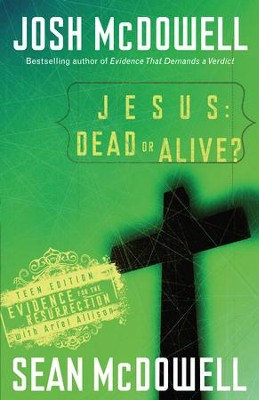 Jesus: Dead or Alive?: Evidence for the Resurrection - eBook  -     By: Josh McDowell, Sean McDowell