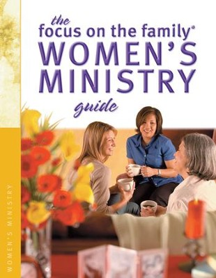 Focus on the Family Women's Ministry Guide, The (Focus on the Family Women's Series) - eBook  -     By: Focus on the Family