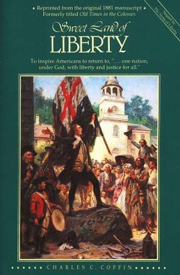 Sweet Land of Liberty   -     By: Charles C Coffin