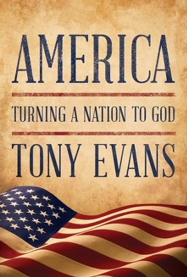 America: Turning a Nation to God - eBook  -     By: Tony Evans