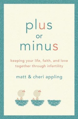 Plus or Minus: Keeping Your Life, Faith, and Love Together Through Infertility - eBook  -     By: Matt Appling, Cheri Appling