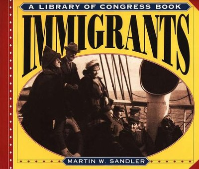 Immigrants  -     By: Martin Sandler