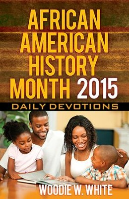 African American History Month Daily Devotions 2015: Daily Devotions - eBook  -     By: Woodie W. White