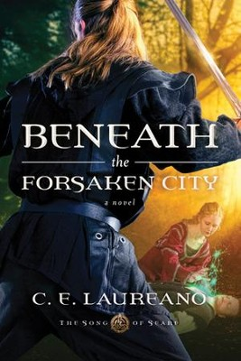 Beneath the Forsaken City - eBook  -     By: C.E. Laureano