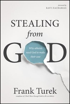 Stealing from God: Why Atheists Need God to Make Their Case - eBook  -     By: Frank Turek