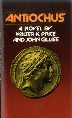 Antiochus - eBook   -     By: John Gillies, Walter Price