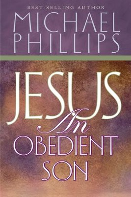 Jesus, an Obedient Son - eBook  -     By: Michael Phillips
