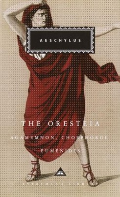 The Oresteia: Agamemnon, Choephoroe, Eumenides - eBook  -     By: Aeschylus, George Thomson, Richard Seaford