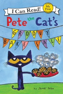 Pete the Cat's Groovy Bake Sale, Softcover  -     By: James Dean     Illustrated By: James Dean