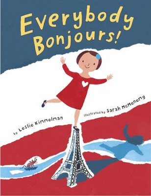 Everybody Bonjours! - eBook  -     By: Leslie Kimmelman     Illustrated By: Sarah McMenemy