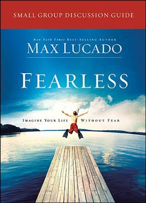 Fearless Discussion Guide   -     By: Max Lucado